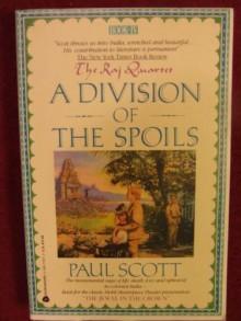 A Division of the Spoils (Raj Quartet, Book 4) - Paul Scott