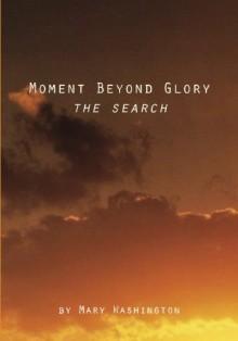 Moment Beyond Glory: The Search - Mary Washington