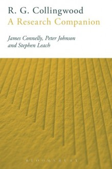 R. G. Collingwood: A Research Companion - James Connelly, Peter Johnson, Stephen Leach