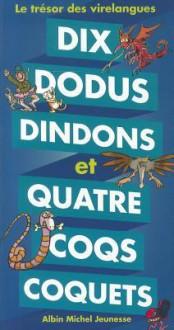 Dix Dodus Dindons Et Quatre Coqs Coquets - Le Tresor Des Virelangues - Jean-Hugues Malineau, Pef, Geneviève Ferrier