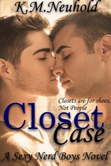 Closet Case - K.M. Neuhold