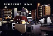 Pierre Faure: Japan (Photo Bks.) - Daab Books