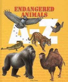 A Z Endangered Animals (A Z) - Clint Twist