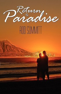 Return to Paradise: Searching the Past for the Future - Rod Summitt
