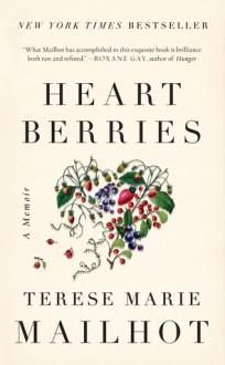 Heart Berries - Terese Marie Mailhot