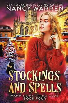 Stockings and Spells (Vampire Knitting Club #4) - Nancy Warren