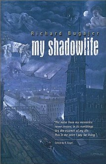My Shadowlife - Richard Bugajer