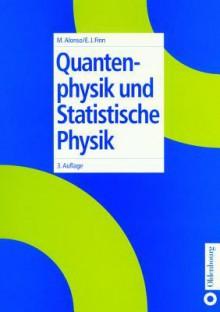 Quantenphysik Und Statistische Physik - Edward J. Finn