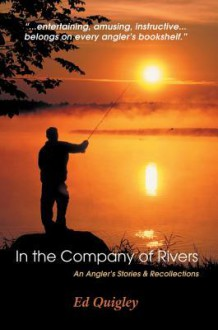 In the Company of Rivers - Ed Quigley