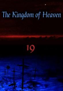 The Kingdom of Heaven - 19