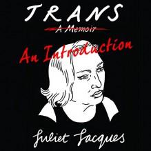 Trans: An Introduction - Juliet Jacques, Rebecca Root, Audible Studios