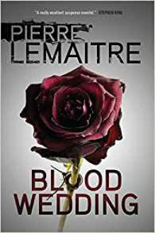 Blood Wedding - Pierre Lemaitre