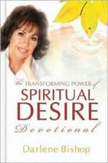 Spiritual Desire Devotional - Darlene Bishop