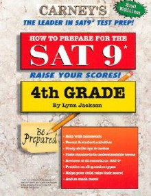How to Prepare for the SAT 9 - 4th Grade (Workbook) (How to Prepare for the SAT 9) - Lynn Jackson
