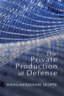 The Private Production of Defense - Hans-Hermann Hoppe