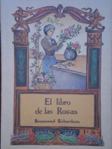 El libro de las Rosas - Rosamond Richardson