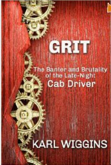 GRIT The Banter and Brutality of the Late-Night Cab - Karl Wiggins