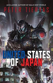 United States of Japan - Peter Tieryas