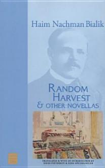 Random Harvest & Other Novellas - Haim Nachman Bialik, Haim Nachman Bialik
