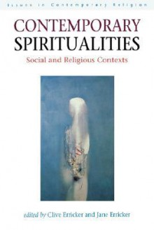 Contemporary Spiritualities: Social and Religious Contexts - Clive Erricker, Jane Erricker