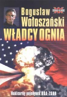 Wladcy Ognia - Bogusław Wołoszański
