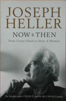 Now & Then. From Coney Island to Here: A Memoir - Joseph Heller