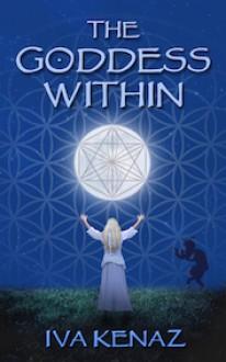 The Goddess Within - Iva Kenaz