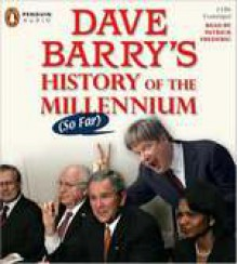 Dave Barry's History of the Millennium (So Far) - Patrick Frederic,Dave Barry