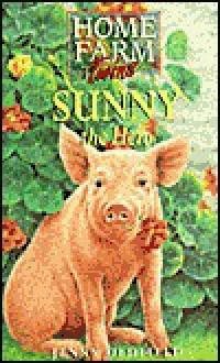 Sunny the Hero (Home Farm Twins) - Jenny Oldfield