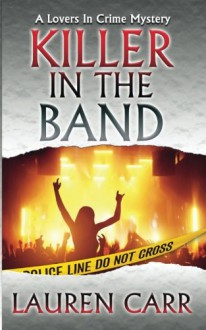Killer in the Band (A Lovers in Crime Mystery) (Volume 3) - Lauren Carr