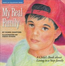 My Real Family: A Child's Book about Living in a Stepfamily - Doris Sanford
