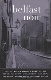 Belfast Noir - Adrian McKinty,Stuart Neville