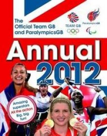 The Official Team GB and Paralympics GB Annual - Iain Spragg