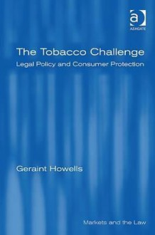 The Tobacco Challenge: Legal Policy and Consumer Protection - Geraint G. Howells