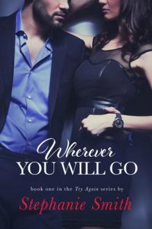 Wherever You Will Go - Stephanie Smith