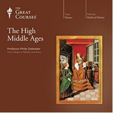 The High Middle Ages - Philip Daileader