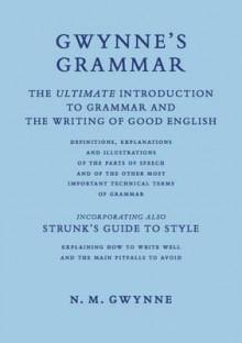Gwynne's Grammar - N.M. Gwynne
