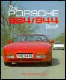 The Porsche 924/944 Book - Peter Morgan