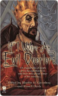 If I Were an Evil Overlord - Martin H. Greenberg