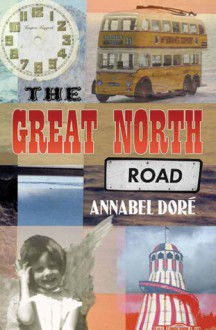 The Great North Road - Annabel Dore, Annabel Dor