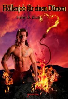 Höllenjob für einen Dämon - Helen B. Kraft