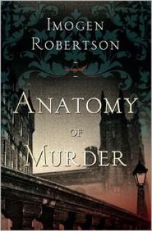 Anatomy of Murder - Imogen Robertson