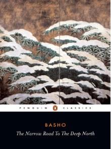 The Narrow Road to the Deep North and Other Travel Sketches - Matsuo Bashō, Nobuyuki Yuasa