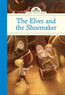 The Elves and the Shoemaker - Deanna McFadden, Marcos Calo