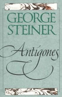 Antigones - George Steiner