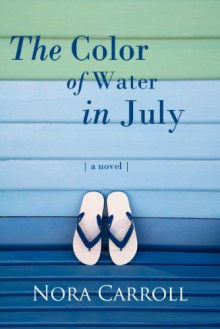 The Color Of Water In July - Nora Carroll