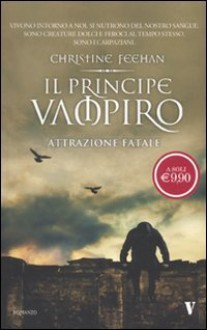 Attrazione fatale (Il principe vampiro, #1) - Christine Feehan