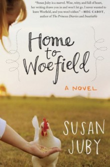 Home to Woefield: A Novel - Susan Juby