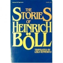 The Stories of Heinrich Böll - Heinrich Böll, Leila Vennewitz