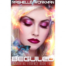 Beguiled (Immortal Essence, #2) - RaShelle Workman